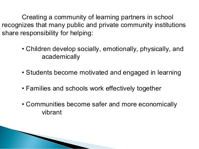 Creating a community of learning partners in school  recognizes that many public and private community institutions  share...