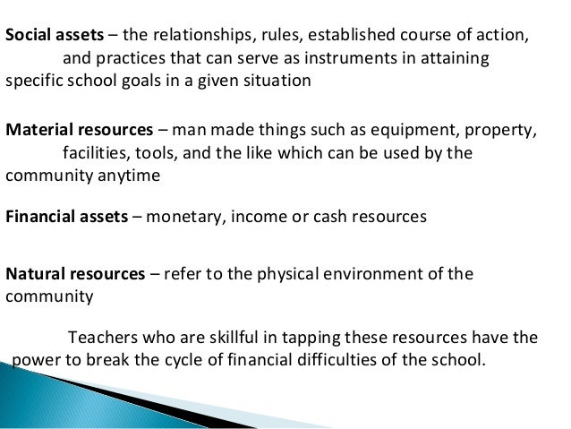 Social assets – the relationships, rules, established course of action,  and practices that can serve as instruments in at...