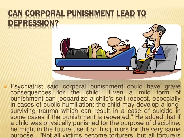 the purpose of corporal punishment The purpose of this paper is threefold: one is to show that many of the beliefs are myths, eg, corporal punishment is not needed to build character the second purpose is to show that physical punishment can lead to more problems than it appears to solve, eg, the punitive teacher is avoided, and thus, is not a positive factor in the child's .