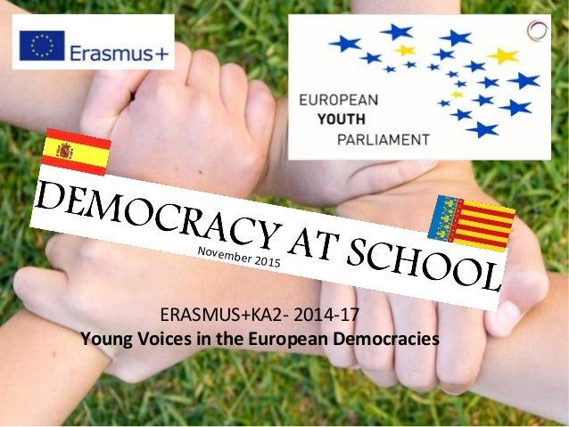ERASMUS+KA2- 2014-17 Young Voices in the European Democracies November 2015