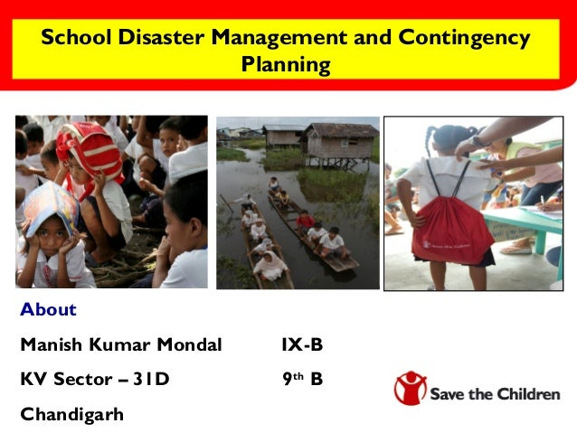 disaster management for schools Integrating disaster management in the curricula of schools colleges and universities will make available a ready force of educated youth, who can address this problem with their knowledge, self confidence, and survival skills.