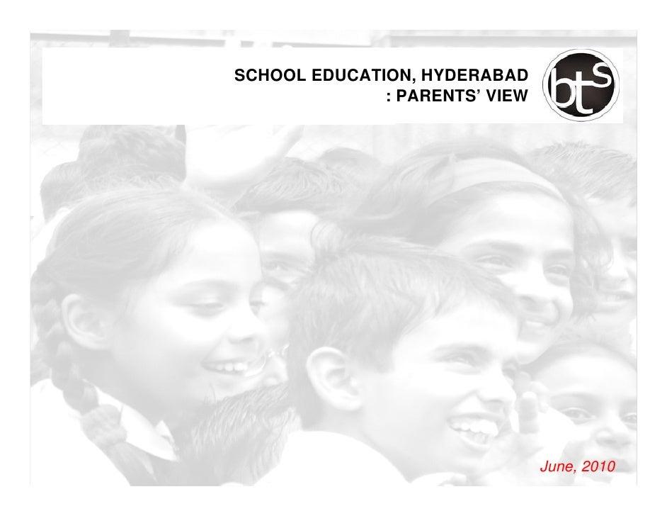 SCHOOL EDUCATION, HYDERABAD               : PARENTS' VIEW                                     June, 2010