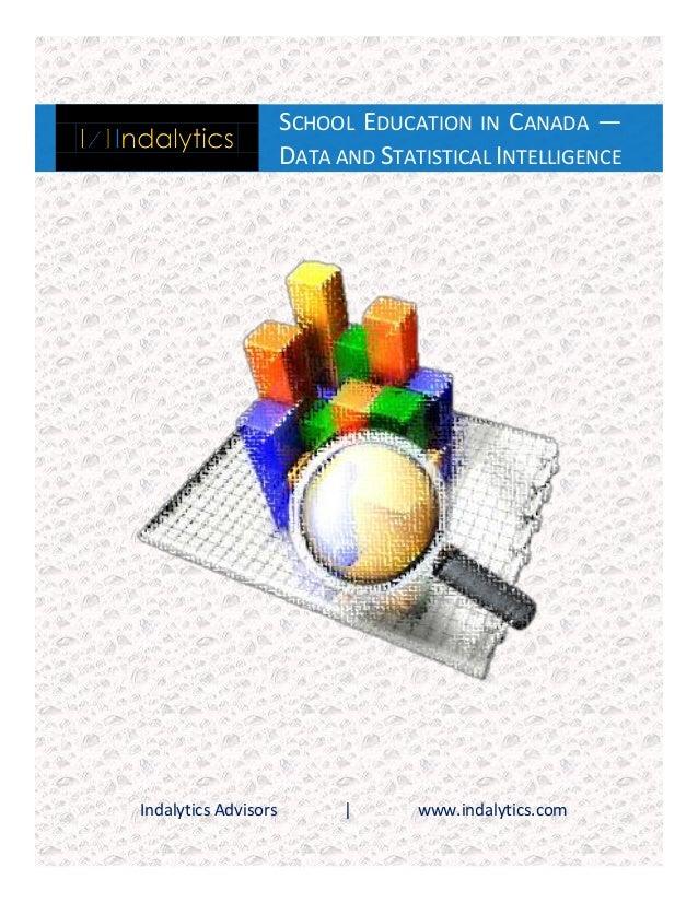SCHOOL EDUCATION IN CANADA — DATA AND STATISTICAL INTELLIGENCE  Indalytics Advisors  |  www.indalytics.com