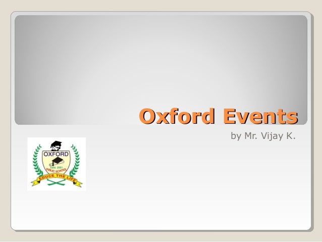 Oxford EventsOxford Events by Mr. Vijay K.
