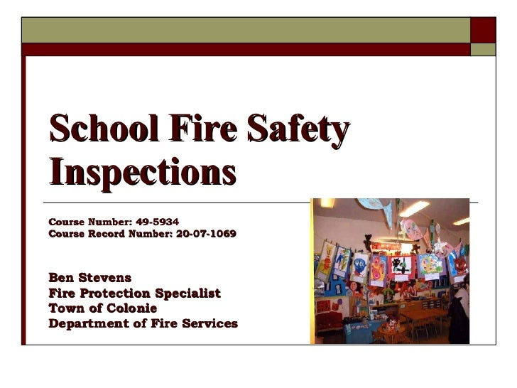 School Fire Safety Inspections Course Number: 49-5934 Course Record Number: 20-07-1069 Ben Stevens Fire Protection Special...
