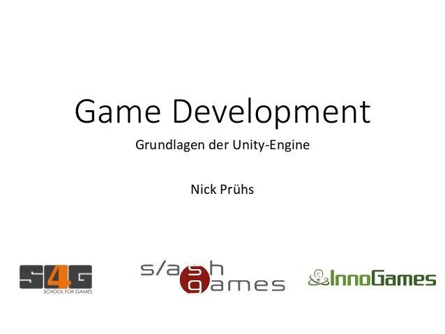 Game Development Grundlagen der Unity-Engine Nick Prühs