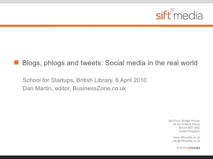 Blogs, phlogs and tweets: Social media in the real world