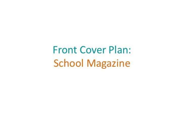 Front Cover Plan:School Magazine
