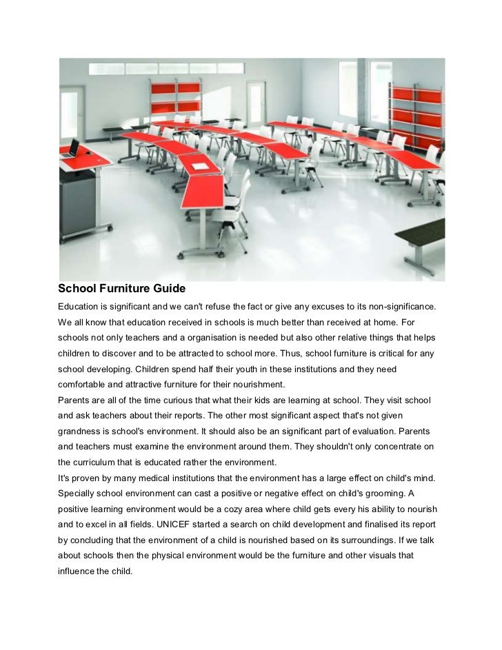 School Furniture GuideEducation is significant and we cant refuse the fact or give any excuses to its non-significance.We ...