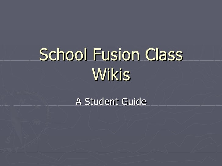 School Fusion Class Wikis A Student Guide