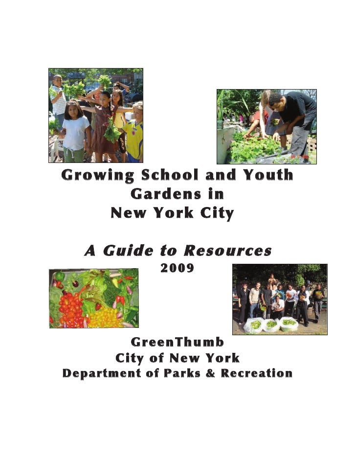 Growing School and Youth       Gardens in    New York City   A Guide to Resources              2009         GreenThumb    ...