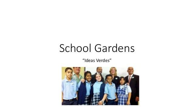 """School Gardens """"Ideas Verdes"""""""
