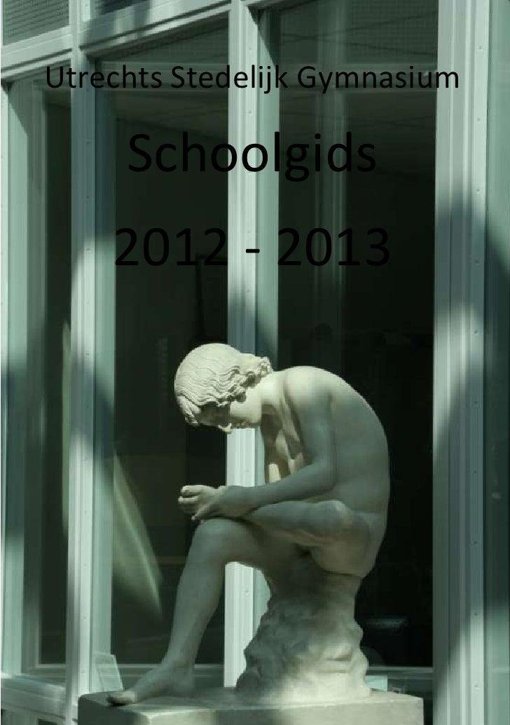 Utrechts Stedelijk Gymnasium     Schoolgids    2012 - 2013