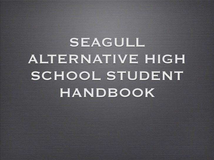 SEAGULL ALTERNATIVE HIGH SCHOOL STUDENT    HANDBOOK