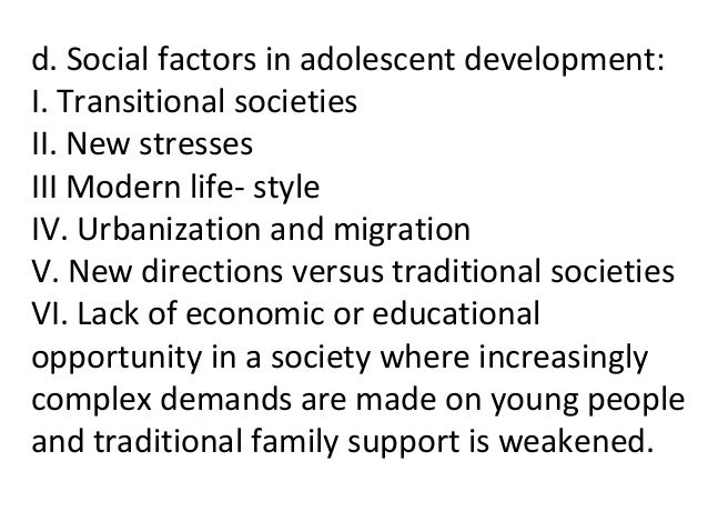 stresses of adolescence in modern society Some have criticized the concept of adolescence because it is a relatively recent phenomenon in human history created by modern society, and have been highly critical of what they view as the infantilization of young adults in american society.