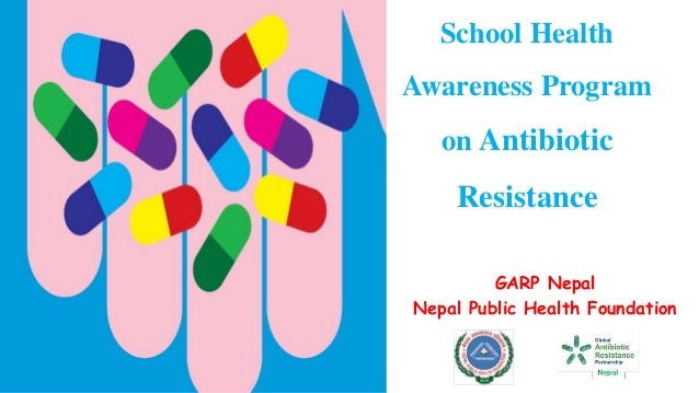 School Health Awareness Program on Antibiotic Resistance GARP Nepal Nepal Public Health Foundation