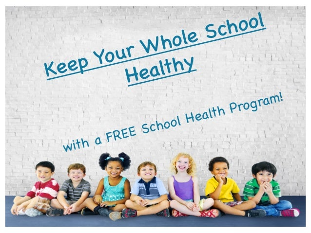 Keep Your Whole School Healthy with a FREE School Health Program!