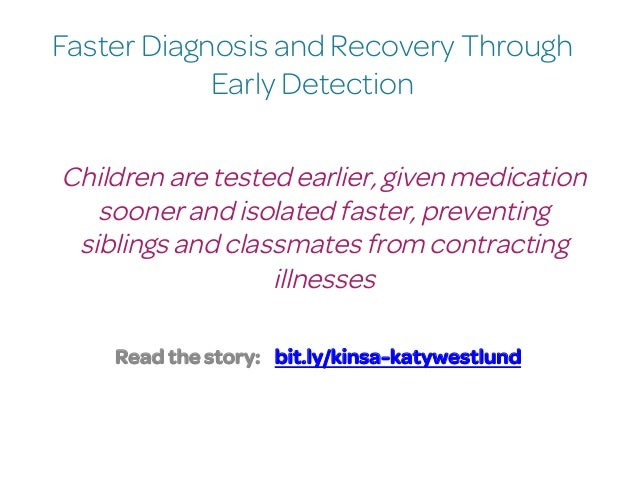 Faster Diagnosis and Recovery Through Early Detection Read the story: bit.ly/kinsa-katywestlund Children are tested earlie...
