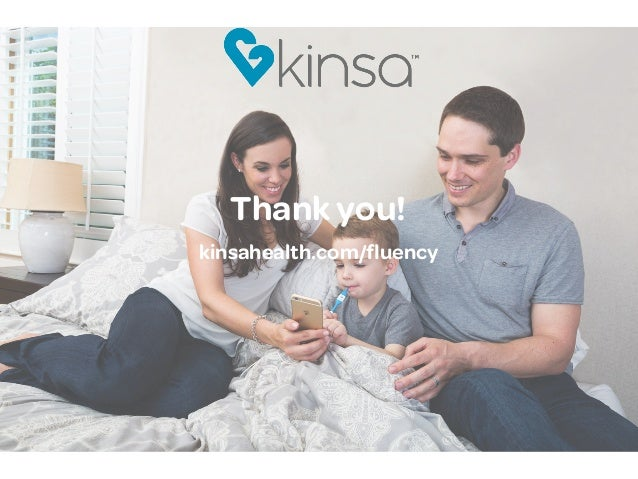 kinsahealth.com/fluency Thank you!