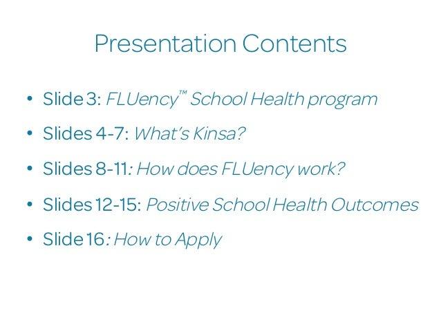 Presentation Contents • Slide 3: FLUency™ School Health program • Slides 4-7: What's Kinsa? • Slides 8-11: How does FLU...