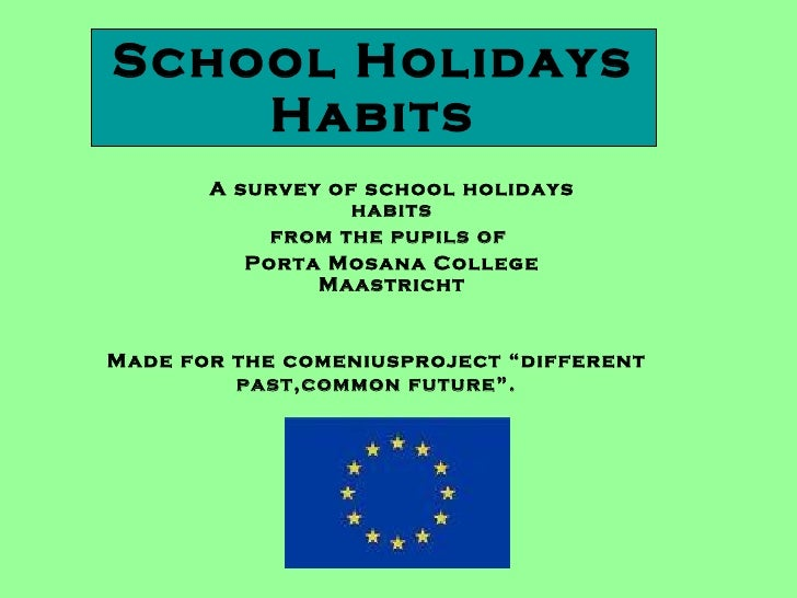 """School Holidays Habits Made for the comeniusproject """"different past,common future"""". A survey of school holidays habits fro..."""