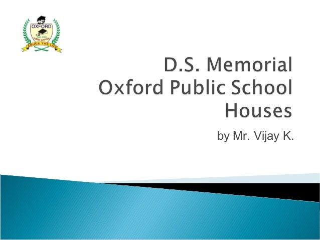 by Mr. Vijay K.