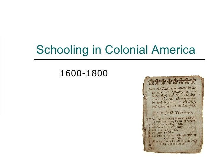 Schooling in Colonial America 1600-1800