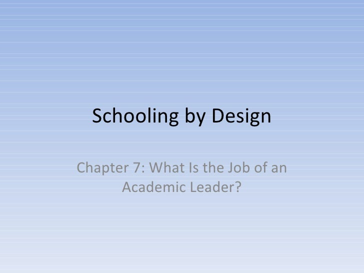 Schooling by Design Chapter 7: What Is the Job of an Academic Leader?