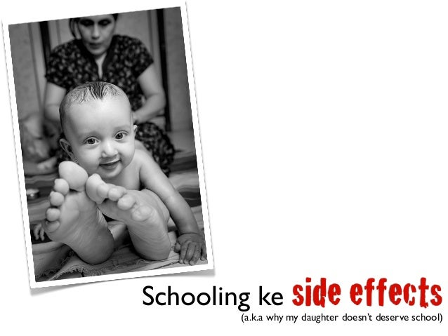 Schooling ke side effects(a.k.a why my daughter doesn't deserve school)