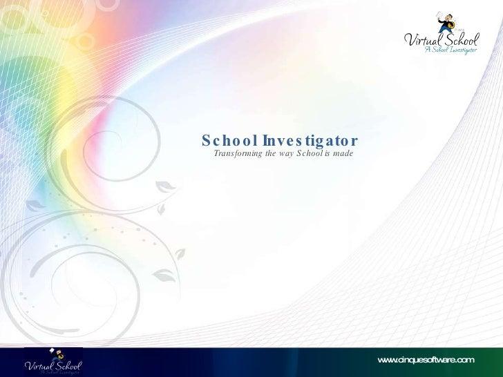 www.cinquesoftware.com Transforming the way School is made School Investigator