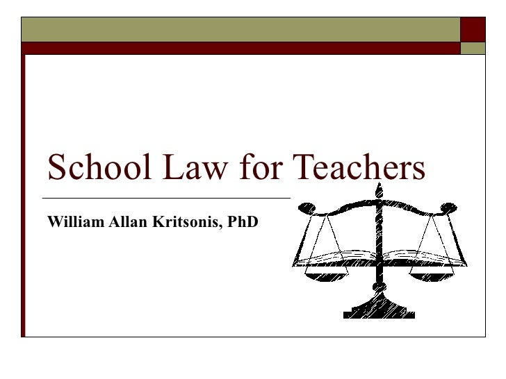 School Law for Teachers William Allan Kritsonis, PhD