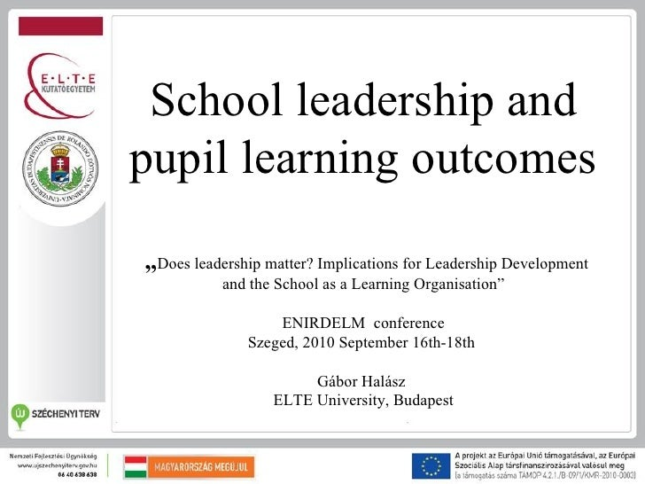 "School leadership andpupil learning outcomes""Does leadership matter? Implications for Leadership Development           and..."