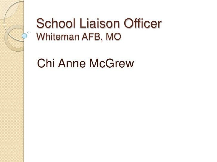 School Liaison Officer Whiteman AFB, MO<br />Chi Anne McGrew<br />