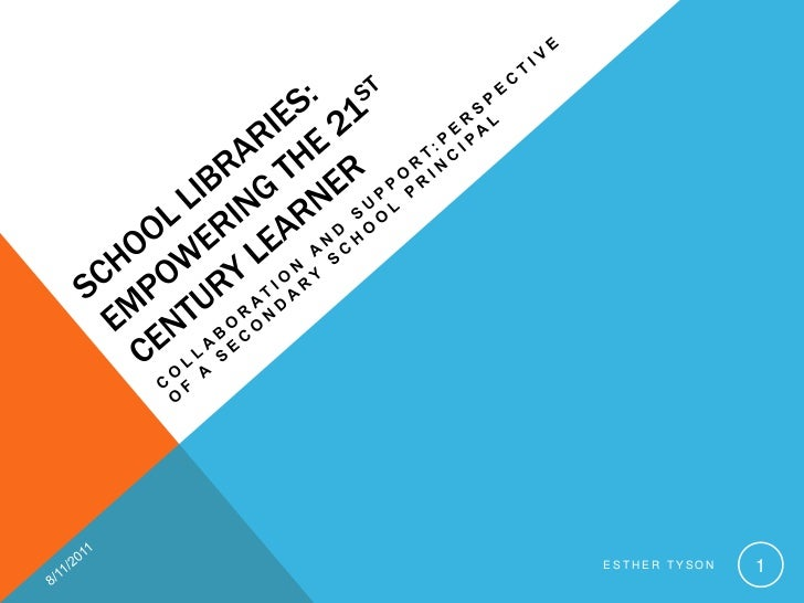 SCHOOL LIBRARIES: EMPOWERING THE 21ST CENTURY LEARNER<br />COLLABORATION AND SUPPORT:PERSPECTIVE OF A SECONDARY SCHOOL PRI...