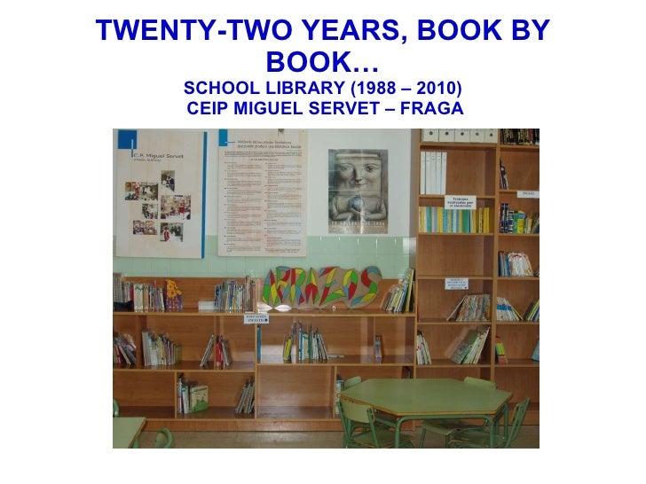 TWENTY-TWO YEARS, BOOK BY BOOK… SCHOOL LIBRARY (1988 – 2010)  CEIP MIGUEL SERVET – FRAGA