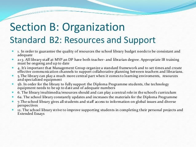 Section B: OrganizationStandard B2: Resources and Support   1. In order to guarantee the quality of resources the school ...