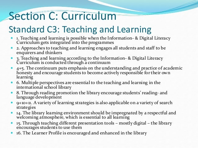 Section C: CurriculumStandard C3: Teaching and Learning 1. Teaching and learning is possible when the Information- & Digi...