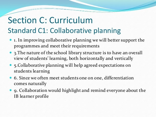 Section C: CurriculumStandard C1: Collaborative planning 1. In improving collaborative planning we will better support th...