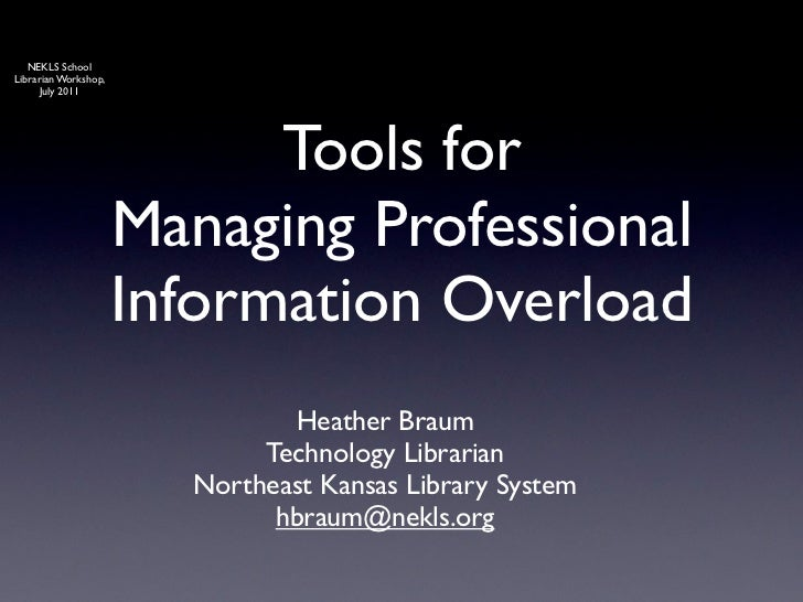NEKLS SchoolLibrarian Workshop,      July 2011                            Tools for                      Managing Professi...