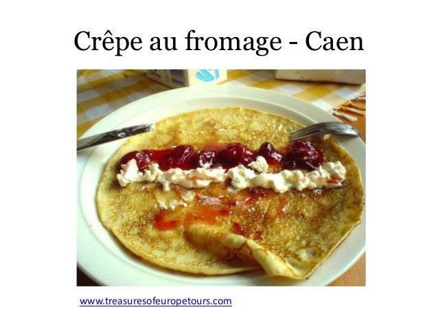 Crêpe au fromage - Caen www.treasuresofeuropetours.com ...