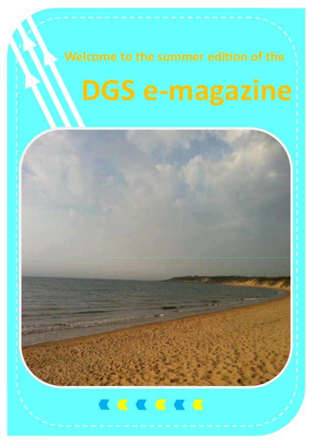 Welcome to the summer edi on of the     DGS e‐magazine
