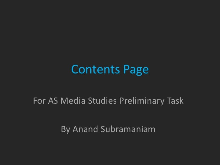 Contents PageFor AS Media Studies Preliminary Task      By Anand Subramaniam