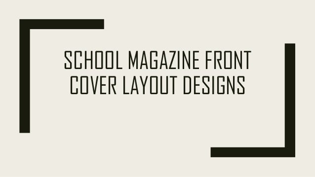 SCHOOL MAGAZINE FRONT COVER LAYOUT DESIGNS