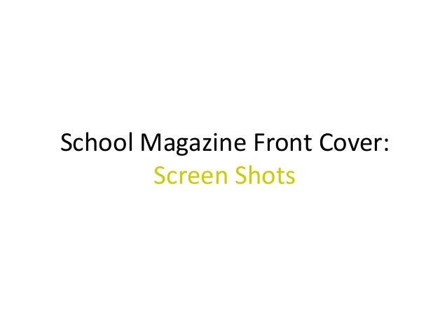 School Magazine Front Cover:        Screen Shots