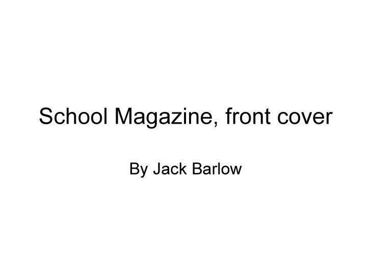 School Magazine, front cover By Jack Barlow