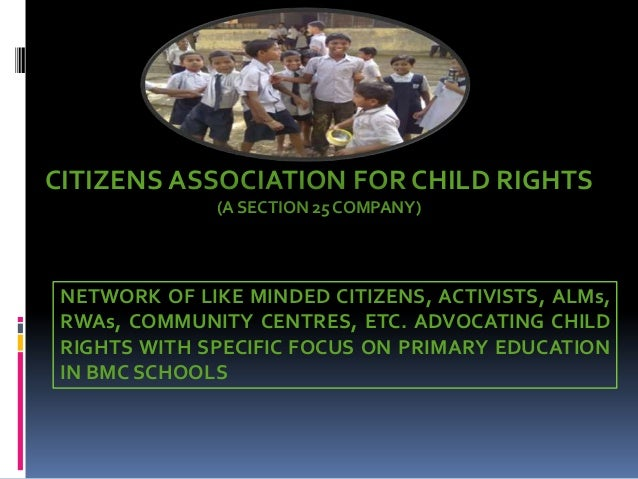 CITIZENS ASSOCIATION FOR CHILD RIGHTS (A SECTION 25 COMPANY)  NETWORK OF LIKE MINDED CITIZENS, ACTIVISTS, ALMs, RWAs, COMM...