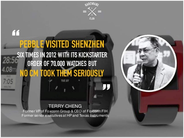 """PEBBLE VISITED SHENZHEN SIX TIMES IN 2012 WITH ITS KICKSTARTER ORDER OF 70,000 WATCHES BUT NO CM TOOK THEM SERIOUSLY """" """"TE..."""