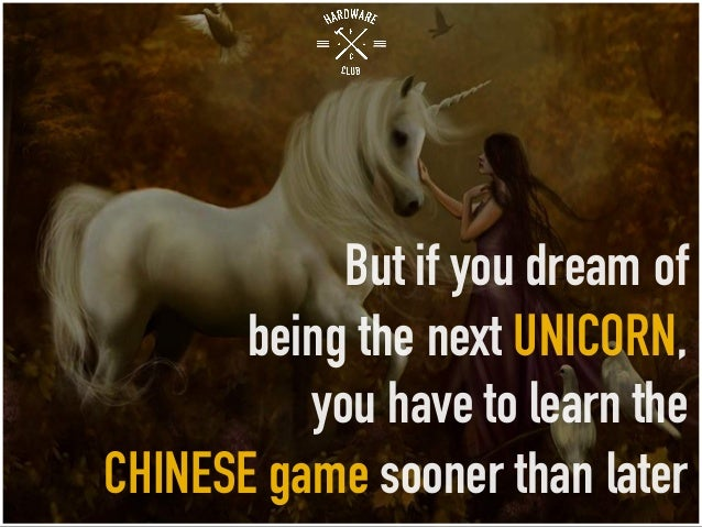 But if you dream of being the next UNICORN, you have to learn the CHINESE game sooner than later