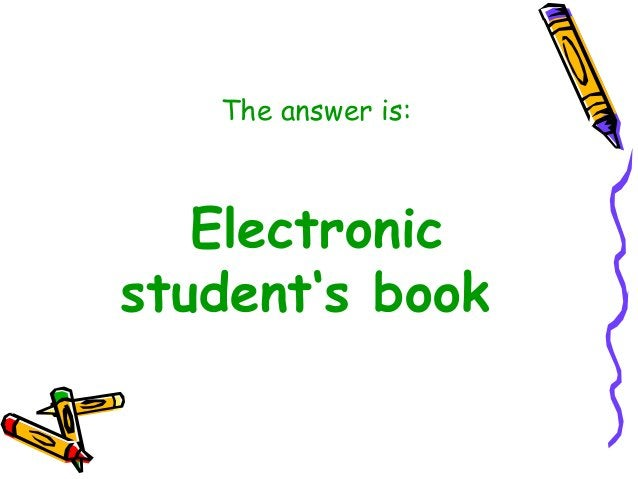 The answer is: Electronic student's book