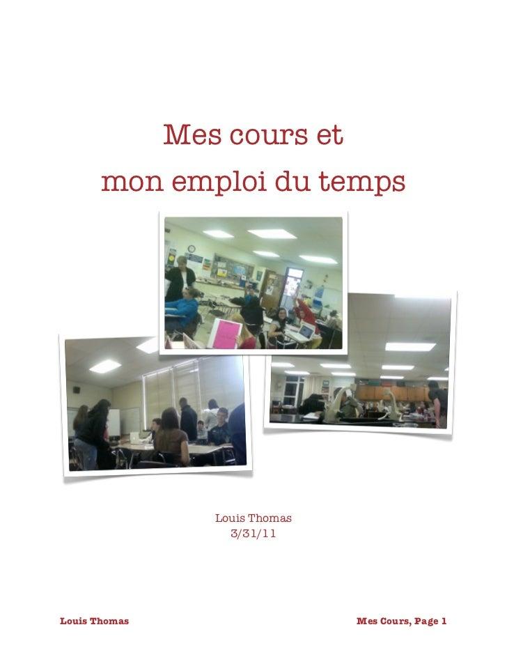 Mes cours et       mon emploi du temps                   Louis Thomas                     3/31/11Louis Thomas             ...